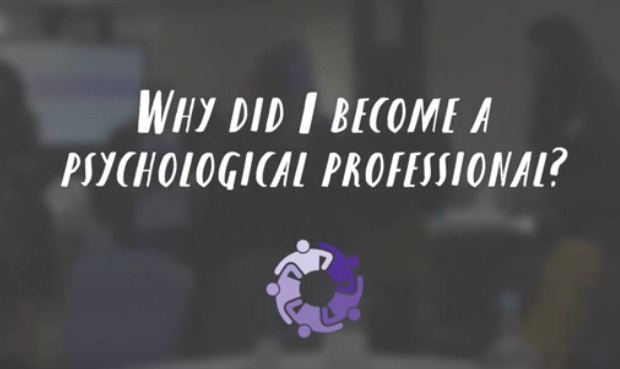 Why did I become a psychological professional?